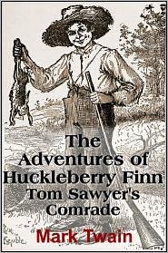 Mark Twain - The Adventures of Huckleberry Finn (Tom Sawyer's Comrade)