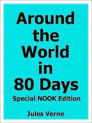 Jules Verne - Around the World in 80 Days- Special NOOK Edition