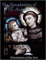 Flaubert, Gustave - The Temptation of St. Antony - A Revelation of the Soul - (Easy NOOK NOOKbook Navigation)
