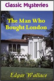 Classic Pulp (Editor), Classic Romances (Compiler), Created by Classic Mysteries Edgar Wallace - The Man Who Bought London
