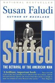Susan Faludi - Stiffed: The Betrayal of the American Man