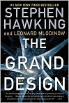 Book Cover Image. Title: The Grand Design, Author: Stephen Hawking,�Stephen Hawking,�Leonard Mlodinow
