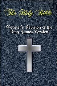 Webster's Bible, Webster's Holy Bible, King James Revision, Webster Bible Noah Webster - The Holy Bible - Webster's Revision of the King James Version [Nook Optimized]