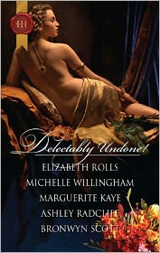 Bronwyn Scott, Elizabeth Rolls, Marguerite Kaye, Michelle Willingham  Ashley Radcliff - Delectably Undone!: A Scandalous Liaison\Pleasured by the Viking\The Captain's Wicked Wager\The Samurai's Forbidden Touch\Arabian Nights with a Rake