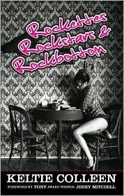 Keltie Colleen - Rockettes, Rockstars and Rockbottom