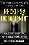 Book Cover Image. Title: Reckless Endangerment: How Outsized Ambition, Greed, and Corruption Led to Economic Armageddon, Author: by Gretchen  Morgenson