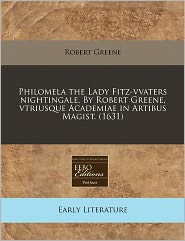 Philomela The Lady Fitz-Vvaters Nightingale. By Robert