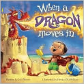 Book Cover Image. Title: When a Dragon Moves In, Author: by Jodi Moore