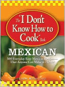 &quot;I Don&#39;t Know How to Cook Mexican&quot; Book