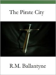 R. M. Ballantyne - The Pirate City