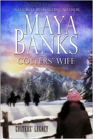 Maya Banks - Colters' Wife (Colters' Legacy Series)