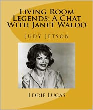 Eddie Lucas - Living Room Legends: A Chat With Janet Waldo
