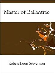 Stevenson, R. L. - The Master of Ballantrae: A Winter's Tale