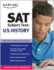 Book Cover Image. Title: Kaplan SAT Subject Test:  U.S. History Edition, Author: by Kaplan