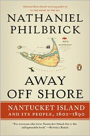 Nathaniel Philbrick - Away Off Shore