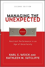 Kathleen M. Sutcliffe  Karl E. Weick - Managing the Unexpected