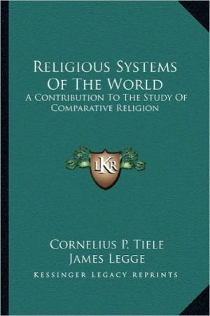 religion and world religious systems Why is it important to study the world's religions in the college and university  to  persuade students to believe (or not) in a particular religion or system of ideas.