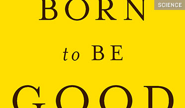 Born to Be Good: The Science of a Meaningful Life