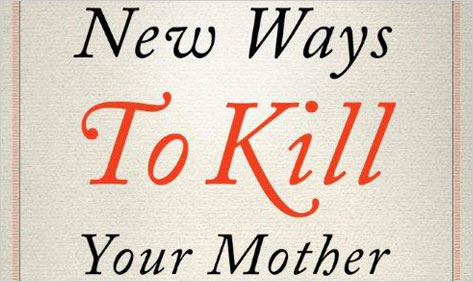 New ways to kill your mother writers and their families