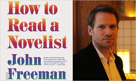 John Freeman: How to Read a Novelist