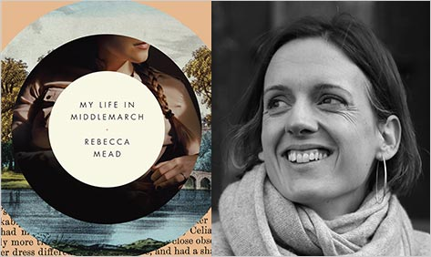 The Summit:  Rebecca Mead on My Life in Middlemarch