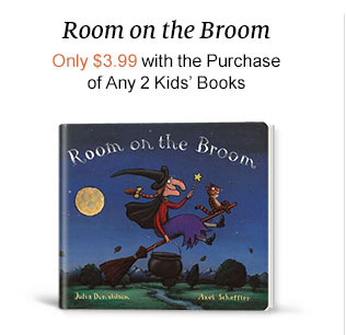 """Room on the Broom""  Only $3.99 with the Purchase of Any 2 Kids' Books"