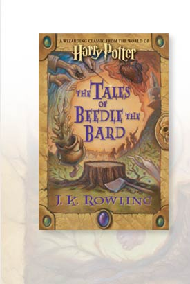 Book Cover Image. Title: The Tales of Beedle the Bard (Harry Potter Series), Author: J. K. Rowling.