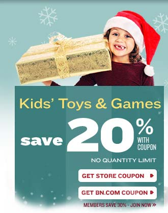 Kids' Toys & Games. Save 20% WITH COUPON. NO QUANTITY LIMIT. GET STORE COUPON. GET BN.COM COUPON. MEMBERS SAVE 40% - JOIN NOW