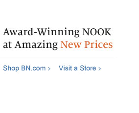 Award-Winning NOOK Now at Amazing New Prices. Shop BN.com / Visit a Store