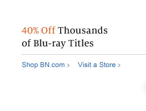 40% Off Thousands of Blu-ray Titles. Shop BN.com / Visit a Store