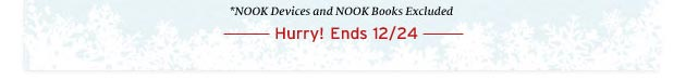 *NOOK Devices and NOOK Books Excluded. Hurry! Ends 12/24
