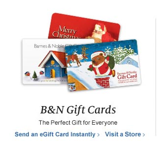 B&N Gift Cards - The Perfect Gift for Everyone. Send an eGiftCard Instantly / Visit a Store