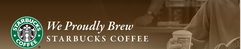 We proudly brew Starbucks(R) Coffee